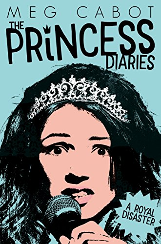 A Royal Disaster (The Princess Diaries): Meg Cabot