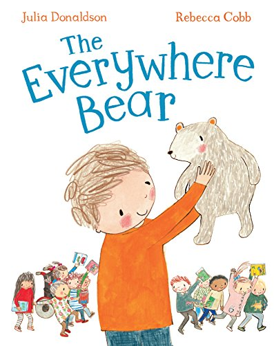 THE EVERYWHERE BEAR - DOUBLE SIGNED FIRST: DONALDSON Julia