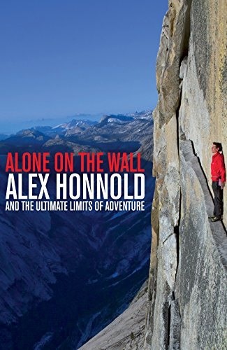 9781447282686: Alone on the Wall: Alex Honnold and the Ultimate Limits of Adventure