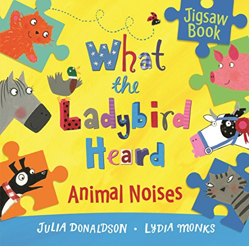 9781447283485: What the Ladybird Heard: Animal Noises Jigsaw Book