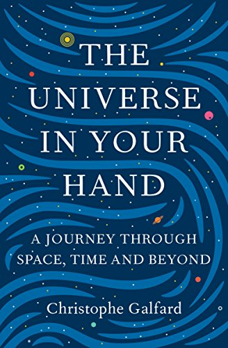 9781447284086: The Universe in Your Hand: A Journey Through Space, Time and Beyond