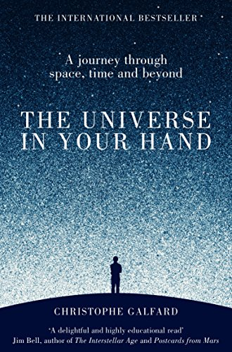 9781447284109: The Universe in Your Hand: A Journey Through Space, Time and Beyond
