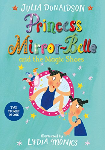 9781447285632: Princess Mirror-Belle and the Magic Shoes