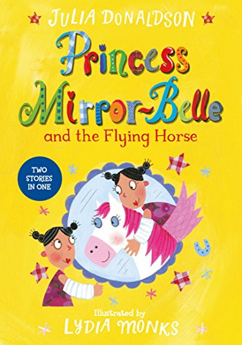 9781447285656: Princess Mirror-Belle and the Flying Horse