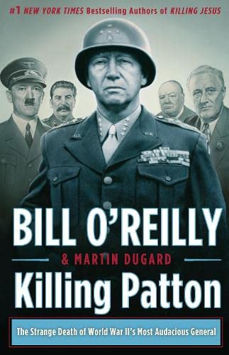 9781447285892: Killing Patton: The Strange Death of World War II's Most Audacious General