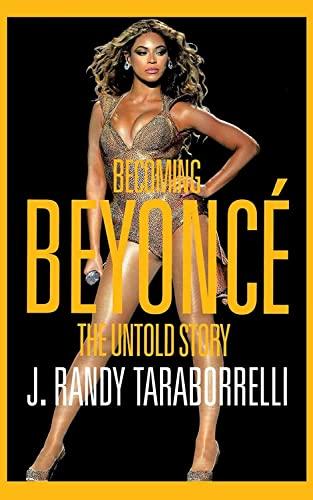 9781447286356: Becoming Beyoncé: The Untold Story