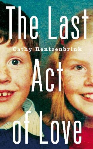 9781447286370: The Last Act of Love: The Story of My Brother and His Sister