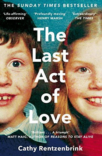 9781447286394: The Last Act of Love: The Story of My Brother and His Sister