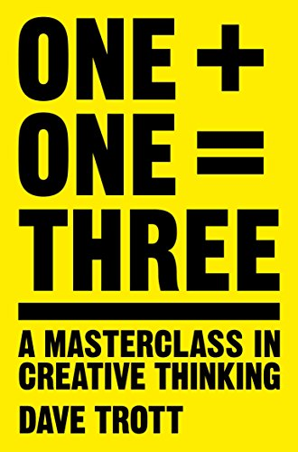 9781447287056: One Plus One Equals Three: A Masterclass in Creative Thinking
