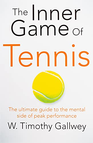 9781447288503: The Inner Game of Tennis: The Ultimate Guide to the Mental Side of Peak Performance