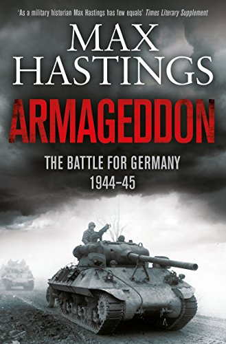 9781447288749: Armageddon: The Battle for Germany 1944-45
