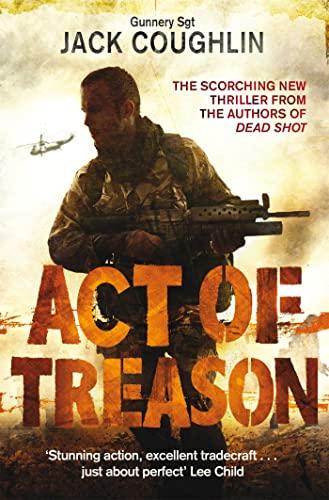 9781447289128: Act of Treason (Gunnery Sergeant Kyle Swanson Series)