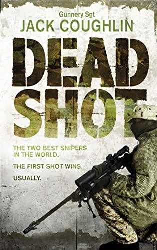 9781447289135: Dead Shot (Gunnery Sergeant Kyle Swanson Series)