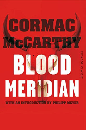 9781447289456: Blood Meridian: Picador Classic