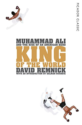 9781447289555: King of the World: Muhammad Ali and the Rise of an American Hero (Picador Classic)