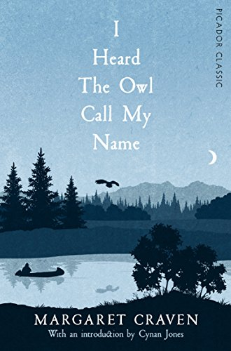 9781447289579: I Heard the Owl Call My Name (Picador Classic)