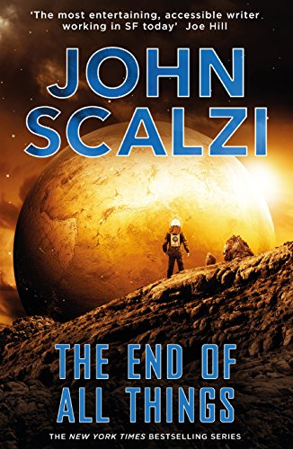 9781447290506: The End of All Things (The Old Man's War series)