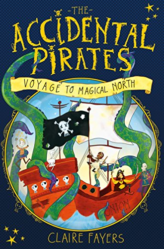 9781447290605: Voyage to Magical North (The Accidental Pirates)