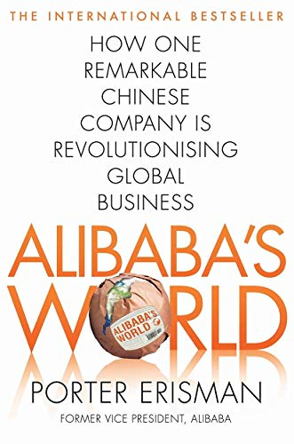 9781447290667: Alibaba's World: How a remarkable Chinese company is changing the face of global business (Pan Books)