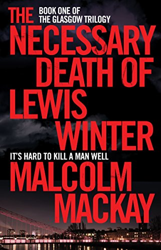 9781447290698: The Necessary Death of Lewis Winter (The Glasgow Trilogy)
