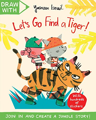 9781447290780: Draw with Yasmeen Ismail: Let's Go Find a Tiger!: A Sticker Activity Adventure