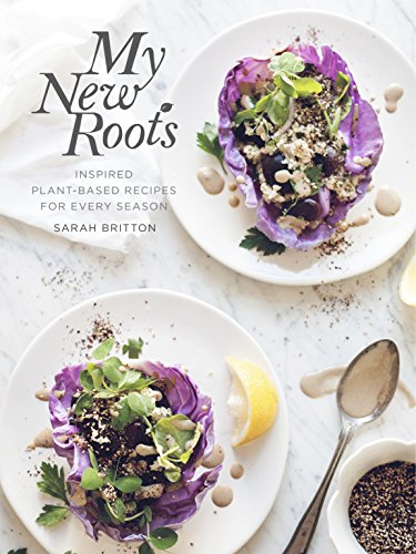 My New Roots: Irresistible, Natural Food That Happens to be Good for You: NA