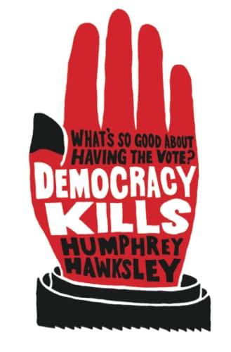 9781447291466: Democracy Kills