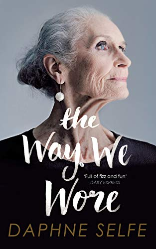 9781447291930: The Way We Wore: A Life in Clothes