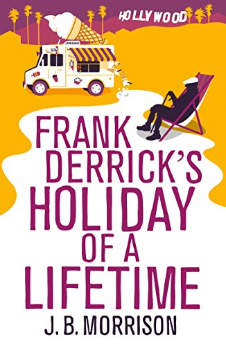 9781447292012: Frank Derrick's Holiday of A Lifetime