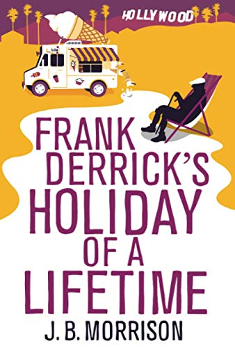 9781447292036: Frank Derrick's Holiday of A Lifetime