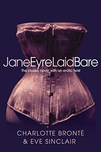 9781447292548: Jane Eyre Laid Bare