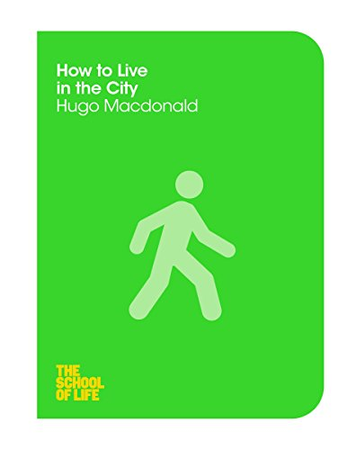 9781447293316: How to Live in the City (School of Life)
