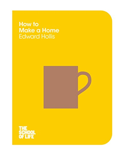9781447293330: How to Make a Home (School of Life)
