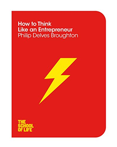 9781447293354: How to Think Like an Entrepreneur (The School of Life)