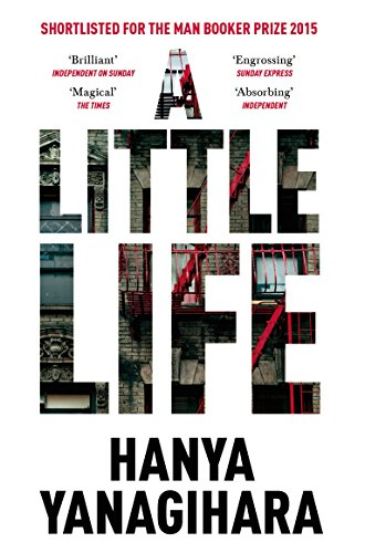 9781447294832: A Little Life: Shortlisted for the Man Booker Prize 2015