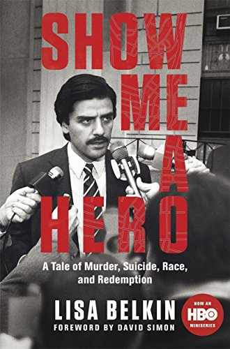 9781447295334: Show Me a Hero: A Tale of Murder, Suicide, Race, and Redemption