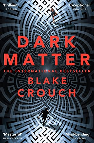 9781447297581: Dark Matter: The Most Mind-Blowing And Twisted Thriller Of The Year