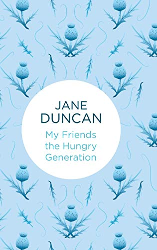 My Friends the Hungry Generation: Jane Duncan