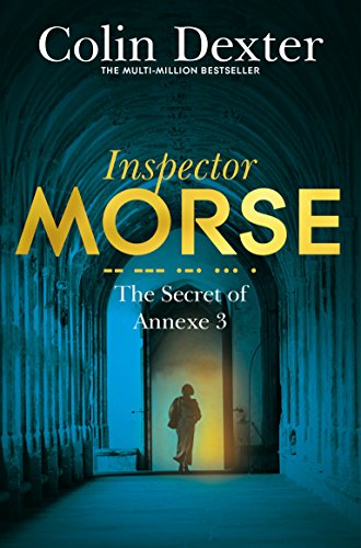 9781447299226: The Secret of Annexe 3 (Inspector Morse Mysteries)