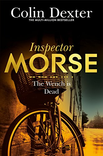 9781447299233: The Wench is Dead (Inspector Morse Mysteries)