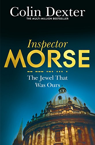 9781447299240: The Jewel That Was Ours (Inspector Morse Mysteries)