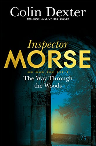 9781447299257: The Way Through the Woods (Inspector Morse Mysteries)
