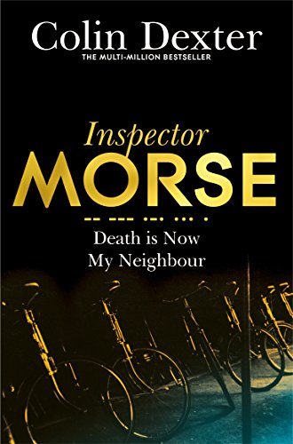 9781447299271: Death is Now My Neighbour (Inspector Morse Mysteries)