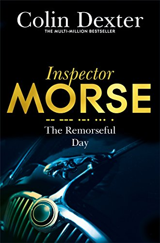 9781447299288: The Remorseful Day (Inspector Morse Mysteries)