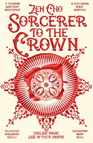 9781447299462: Sorcerer to the Crown (Sorcerer Royal trilogy)