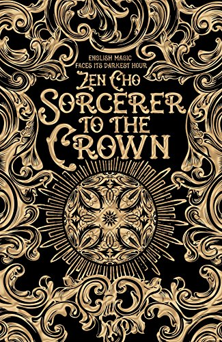 9781447299486: Sorcerer to the Crown (Sorcerer Royal trilogy)