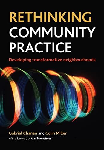 9781447300090: Rethinking Community Practice: Developing Transformative Neighbourhoods