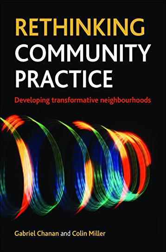 9781447300106: Rethinking Community Practice: Developing Transformative Neighbourhoods