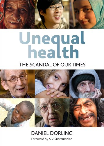 Unequal Health: The Scandal of Our Times (1447305140) by Dorling, Danny