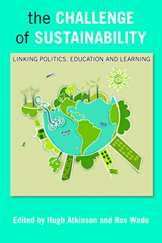 9781447306467: The Challenge of Sustainability: Linking Politics, Education and Learning